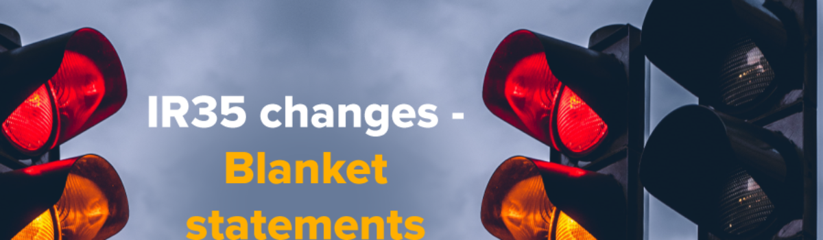 IR35 changes – blanket statements uncovered