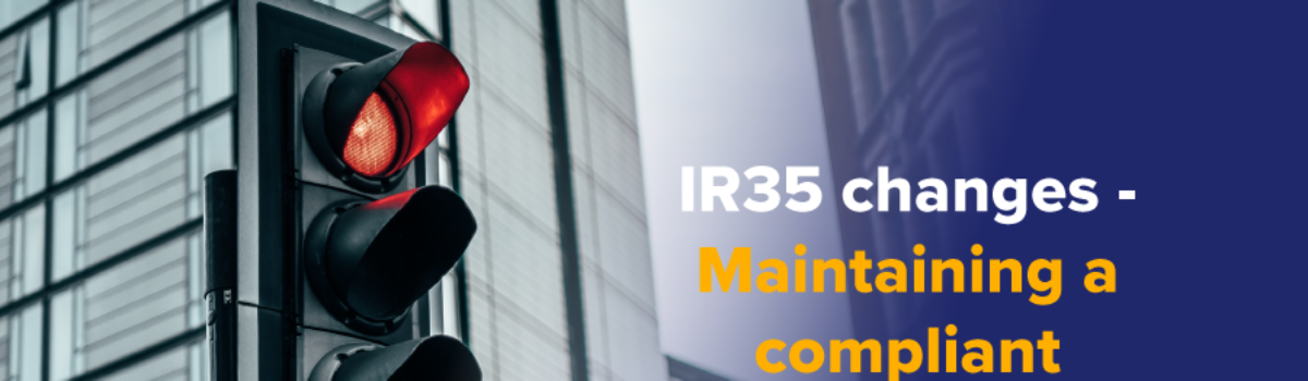 IR35 changes – Maintaining a compliant supply chain