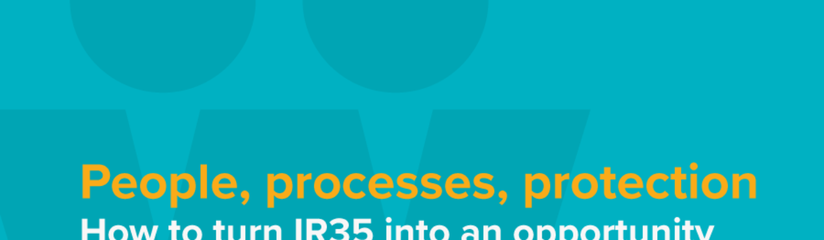 People, processes, protection – How to turn IR35 into an opportunity
