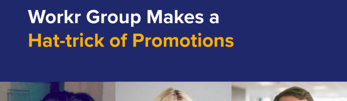 Workr Group Makes a Hat-trick of Promotions