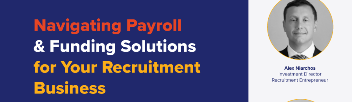 Navigating Payroll & Funding Solutions for Your Recruitment Business