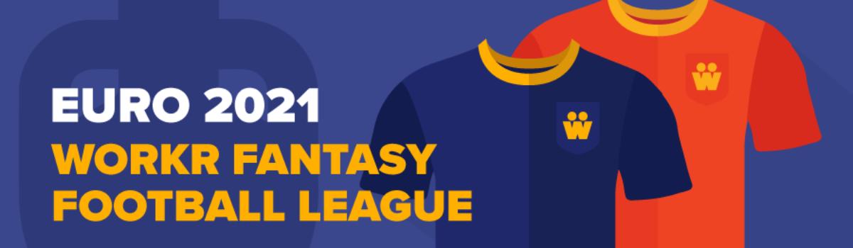Euro 2021 Workr Fantasy Football League