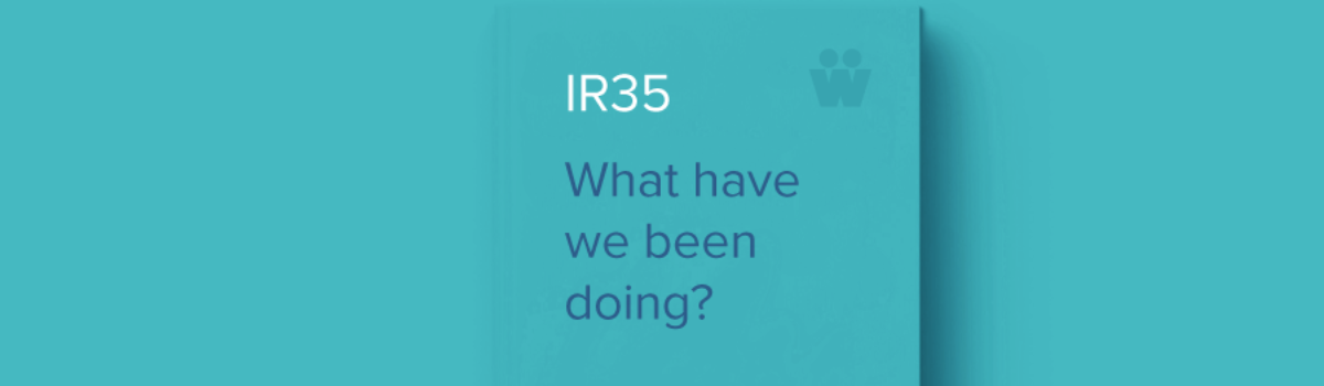 IR35 Reforms – What has Workr Compliance been doing?